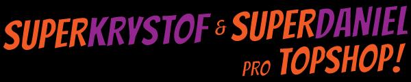SUPERKRYSTOF & SUPERDANIEL pro Topshop