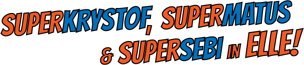 SUPERKRYSTOF, SUPERMATUS & SUPERSEBI in ELLE
