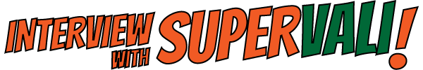 Interview with SUPERVALI