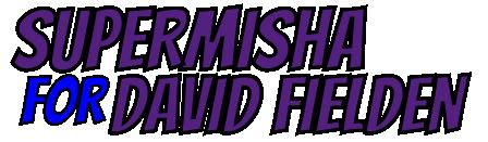 supermisha-for-davidfielden