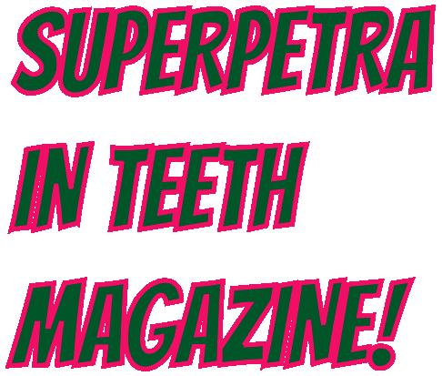 superpetra-teethmagazine
