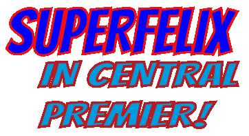 superfelix-centralpremier