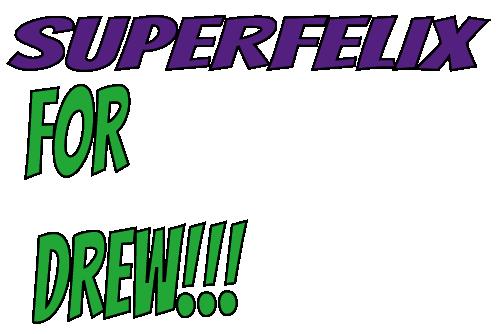 superfelix-drew