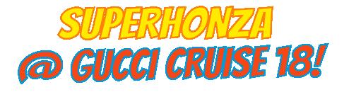 superhonza-guccicruise